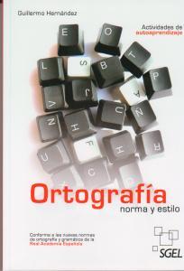 ORTOGRAFÍA NORMA Y ESTILO